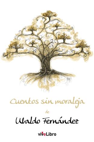 Libro Cuentos sin moraleja – Ubaldo Fernández