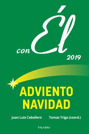 Libro Adviento-Navidad 2019, con Él – Juan Luis Caballero & Tomás Trigo (coord.)