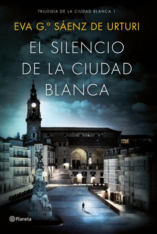 Libro El silencio de la ciudad blanca – Eva García Saénz de Urturi