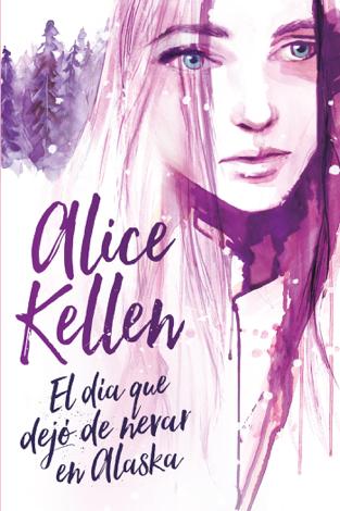 Libro El día que dejó de nevar en Alaska – Alice Kellen