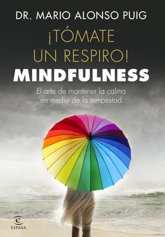 Libro ¡Tómate un respiro! Mindfulness – Mario Alonso Puig