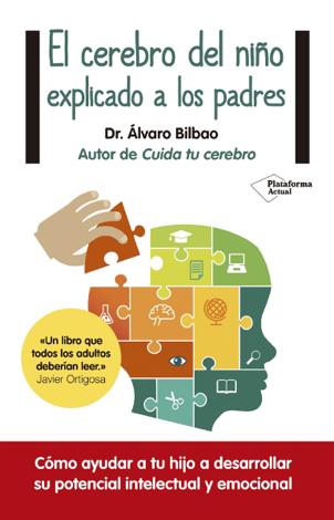 Libro El cerebro del niño explicado a los padres – Álvaro Bilbao