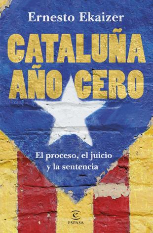 Libro Cataluña año cero – Ernesto Ekaizer