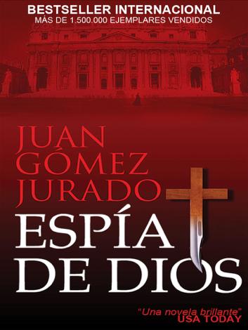 Libro Espía de Dios – Juan Gómez-Jurado