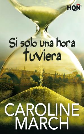 Libro Si solo una hora tuviera – Caroline March