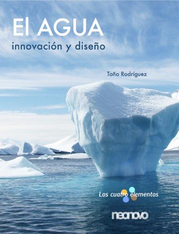 Libro El AGUA. Innovación y diseño – Antonio Rodríguez González
