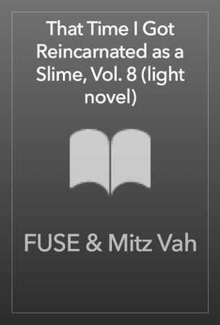 Libro That Time I Got Reincarnated as a Slime, Vol. 8 (light novel) – FUSE & Mitz Vah