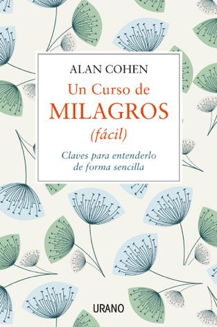 Libro Un curso de milagros (fácil) – Alan Cohen