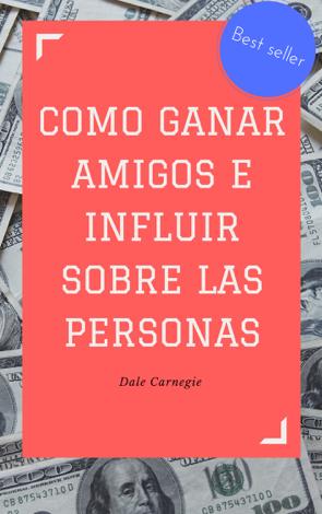 Libro Como ganar amigos e influir sobre las personas – Dale