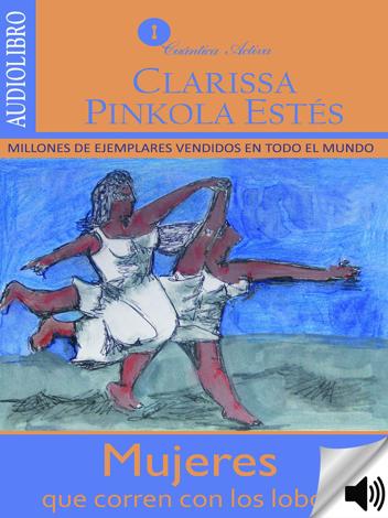 Libro Mujeres que corren con los lobos – Clarissa Pinkola Estés
