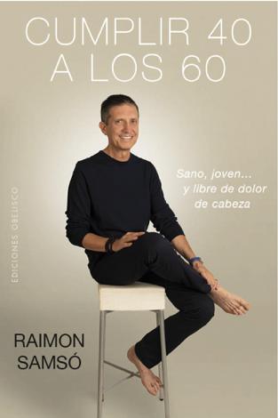 Libro Cumplir 40 a los 60 – Raimon Samsó