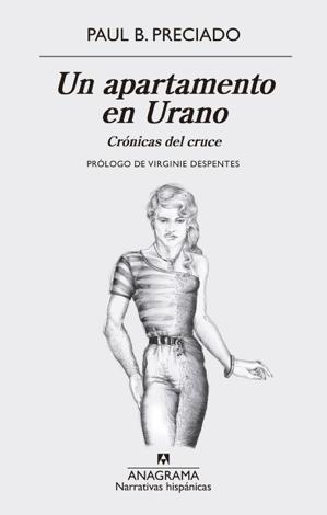 Libro Un apartamento en Urano – Paul B. Preciado