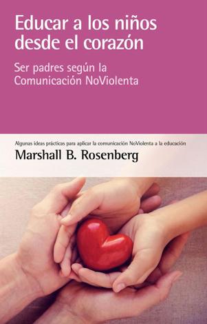 Libro Educar a los niños desde el corazón – Marshall B. Rosenberg