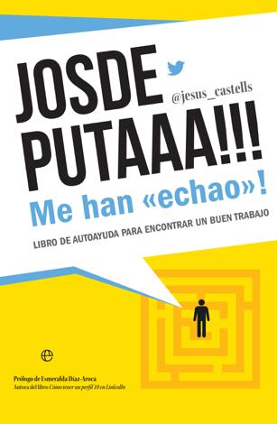Libro Josdeputaaa!!! Me han «echao»! – Jesús Castells