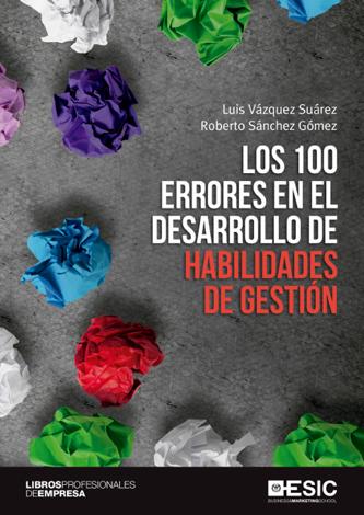Libro Los 100 Errores En El Desarrollo De Habilidades De Gestión – Luis Vázquez Suárez