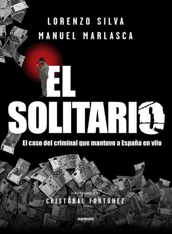 Libro El Solitario – Lorenzo Silva & Manuel Marlasca