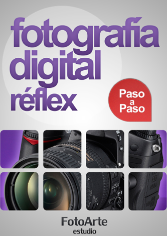 Libro Fotografía Digital Réflex Paso a Paso – Estudio FotoArte