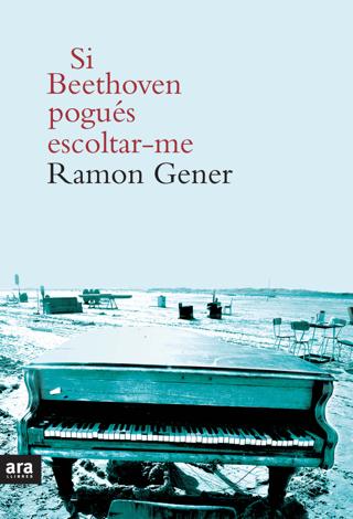 Libro Si Beethoven pogués escoltar-me – Ramon Gener i Sala