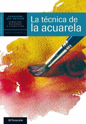 Libro Cuaderno del artista. La técnica de la acuarela – Equipo Parramón Paidotribo