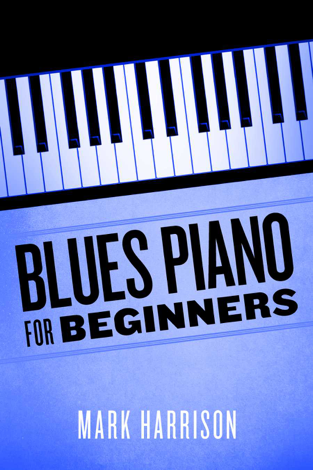 Libro Blues Piano For Beginners – Mark Harrison