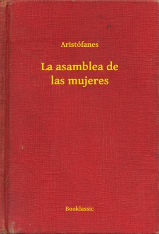 Libro La asamblea de las mujeres – Aristófanes