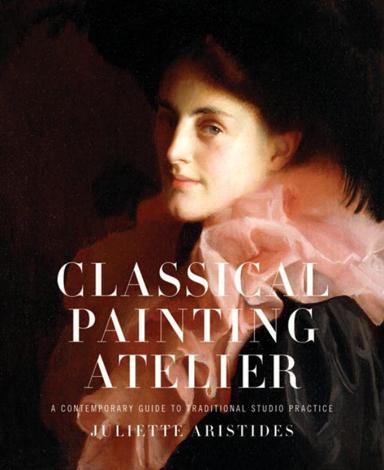 Libro Classical Painting Atelier – Juliette Aristides