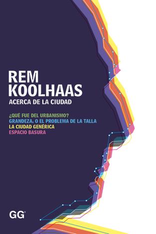 Libro Acerca de la ciudad – Rem Koolhaas