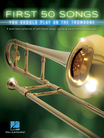 Libro First 50 Songs You Should Play on the Trombone – Various Authors
