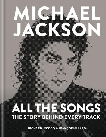 Libro Michael Jackson: All the Songs – François Allard & Richard Lecocq