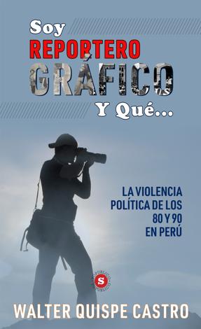 Libro Soy reportero y qué – Walter Quispe Castro
