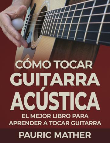Libro Cómo Tocar Guitarra Acústica – Pauric Mather