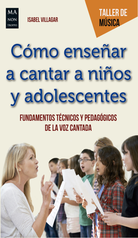 Libro Cómo enseñar a cantar a niños y adolescentes – Isabel Villagar