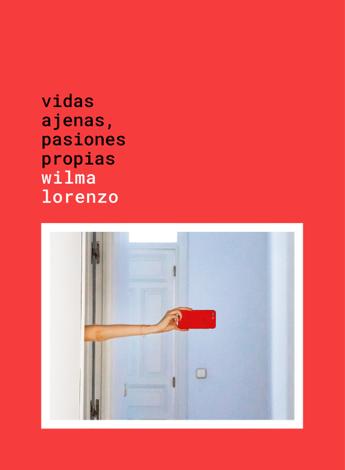 Libro Vidas ajenas, pasiones propias – Wilma Lorenzo