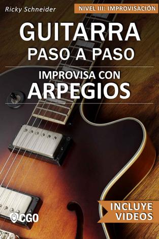 Libro Improvisa con ARPEGIOS, Guitarra Paso a Paso – Ricky Schneider