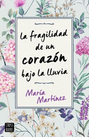 Libro La fragilidad de un corazón bajo la lluvia – María Martínez