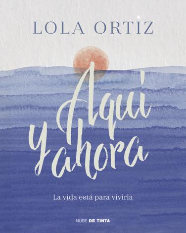 Libro Aquí y ahora – Lola Ortiz