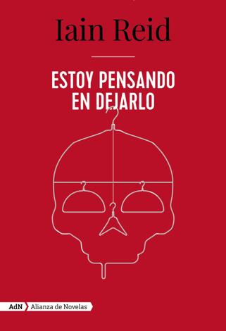 Libro Estoy pensando en dejarlo (AdN) – Iain Reid & Mª Cristina Martín Sanz