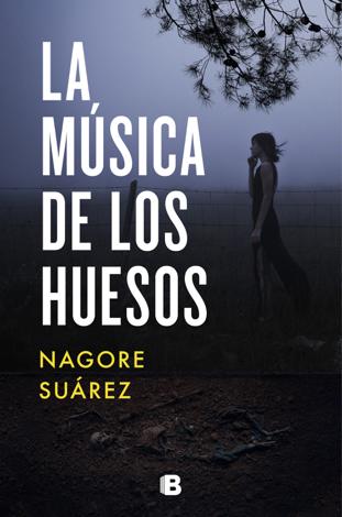 Libro La música de los huesos – Nagore Suárez