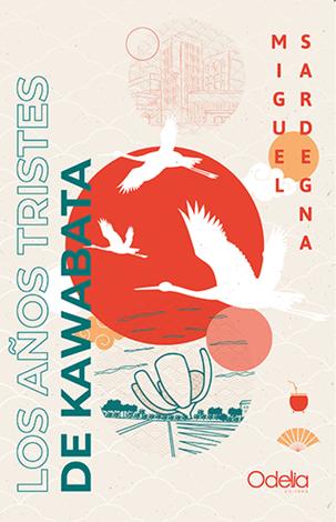 Libro Los años tristes de Kawabata – Miguel Sardegna